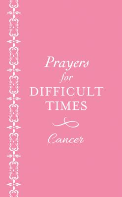 Image for Prayers for Difficult Times: Breast Cancer Edition