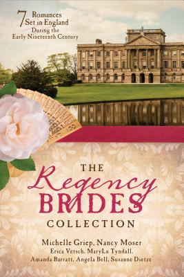 Image for The Regency Brides Collection: 7 Romances Set In England During The Early Nineteenth Century