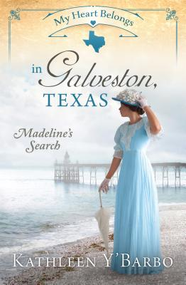 Image for My Heart Belongs in Galveston, Texas: Madeline's Search