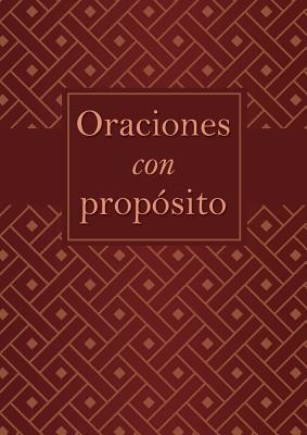 Image for Oraciones con propósito (Prayers with Purpose)