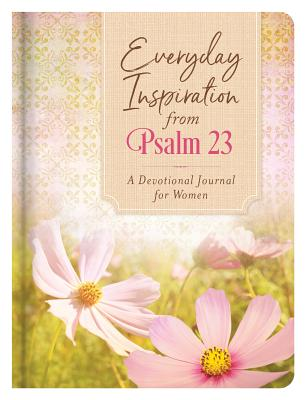 Image for Everyday Inspiration from Psalm 23: A Devotional Journal for Women