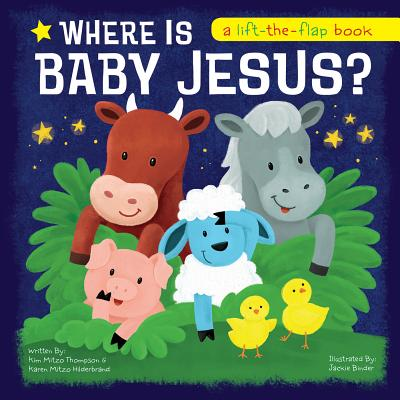 Image for Where Is Baby Jesus? A Lift-the-Flap Book (Let's Share a Story)