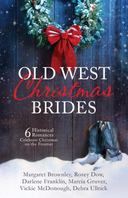 Image for Old West Christmas Brides: 6 Historical Romances Celebrate Christmas on the Frontier
