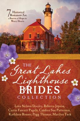 Image for The Great Lakes Lighthouse Brides Collection: 7 Historical Romances Are a Beacon of Hope to Weary Hearts
