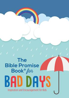 Image for The Bible Promise Book for Bad Days: Inspiration and Encouragement for Kids