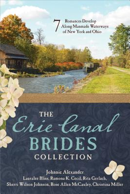 Image for The Erie Canal Brides Collection: 7 Romances Develop Along Manmade Waterways of New York and Ohio
