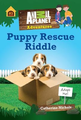 Image for Puppy Rescue Riddle (Animal Planet Adventures Chapter Book #3) (Animal Planet Adventures Chapter Books)
