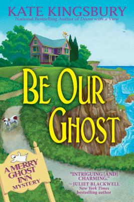 Image for Be Our Ghost: A Merry Ghost Inn Mystery