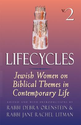 Lifecycles Vol 1: Jewish Women on Biblical Themes in Contemporary Life
