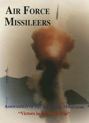 Image for Association of the Air Force Missileers: Victors in the Cold War