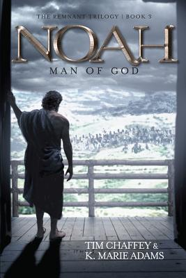 Image for Noah: Man of God (The Remnant Trilogy - Book 3)