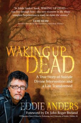 Image for WAKING UP DEAD: A TRUE STORY OF SUICIDE, DIVINE INTERVENTION AND A LIFE TRANSFORMED