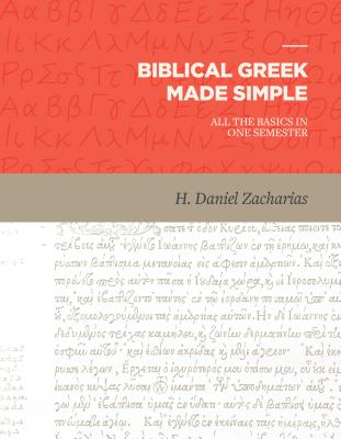 Image for Biblical Greek Made Simple: All the Basics in One Semester
