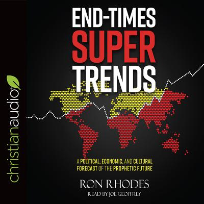 Image for End-Times Super Trends: A Political, Economic, and Cultural Forecast of the Prophetic Future