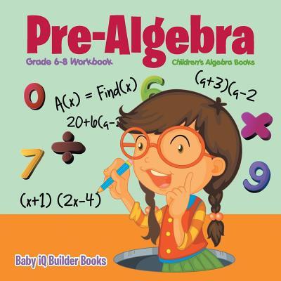 Image for Pre-Algebra Grade 6-8 Workbook | Children's Algebra Books
