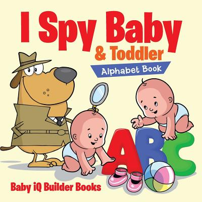 Image for I Spy : Baby & Toddler Alphabet Book