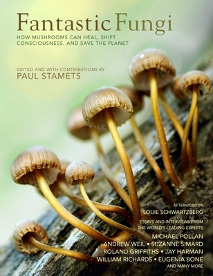 Image for Fantastic Fungi: How Mushrooms Can Heal, Shift Consciousness, and Save the Planet