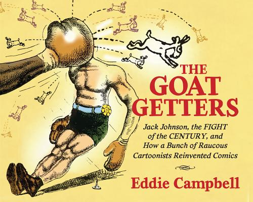 Image for GOAT-GETTERS: Jack Johnson, the Fight of the Centu