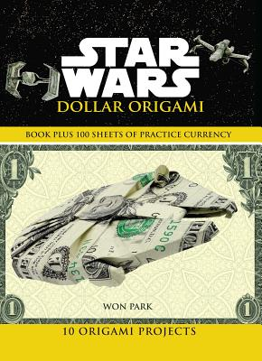 Image for STAR WARS DOLLAR ORIGAMI: 10 ORIGAMI PROJECTS