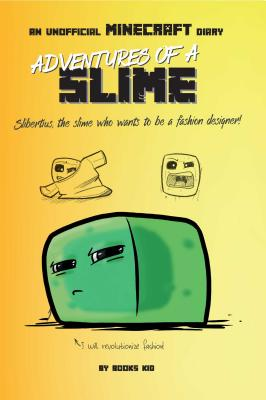 Image for Adventures of a Slime: An Unofficial Minecraft Diary