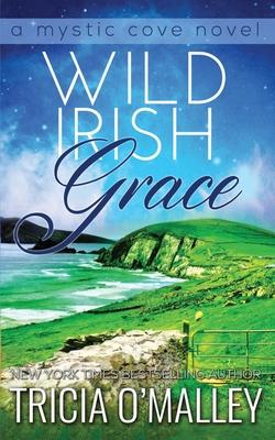 Image for Wild Irish Grace: Book 7 in The Mystic Cove Series (Volume 7)