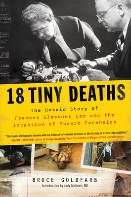 Image for 18 TINY DEATHS: THE UNTOLD STORY OF THE WOMAN WHO INVENTED MODERN FORENSICS