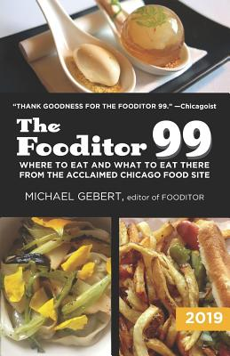 Image for Fooditor 99: Where To Eat and What To Eat There: 2019 Edition