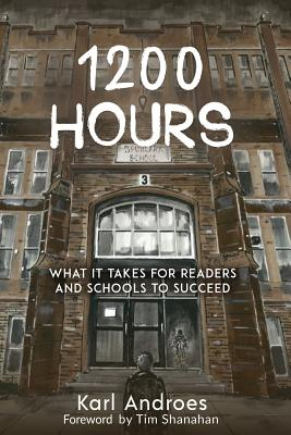 Image for 1200 Hours: What It Takes for Readers and Schools to Succeed