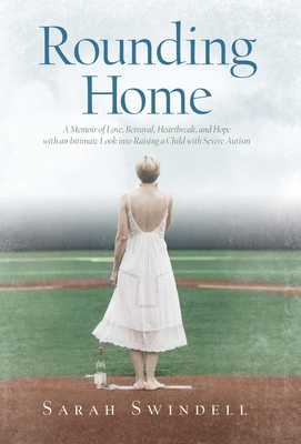 Image for Rounding Home: A Memoir of Love, Betrayal, Heartbreak, and Hope with an Intimate Look into Raising a Child with Severe Autism