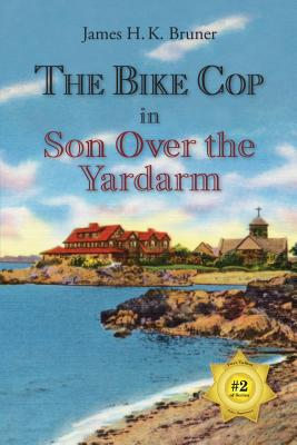 Image for The Bike Cop: Son Over the Yardarm