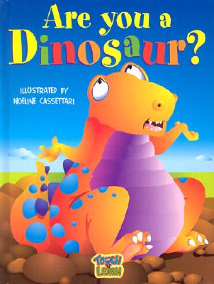 Image for Are You a Dinosaur? - Touch and learn