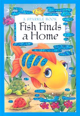 Image for Fish Finds A Home (Sparkle Books)