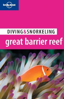 Lonely Planet Diving & Snorkeling Great Barrier Reef, Len Zell