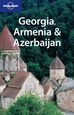 Image for Georgia, Armenia & Azerbaijan (Lonely Planet Travel Guides)