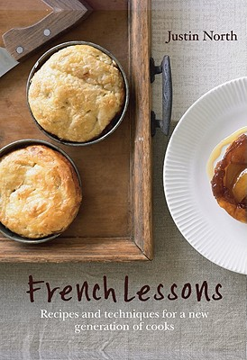 Image for French Lessons: Recipes And Techniques For A New Generation Of Cooks