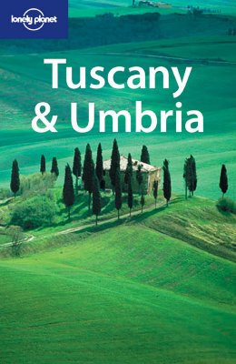 Lonely Planet Tuscany & Umbria (Lonely Planet Tuscany and Umbria), Alex Leviton, Josephine Quintero, Rachel Suddart, Richard Watkins