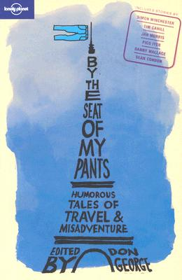 Lonely Planet By the Seat of My Pants (Anthology), Don George