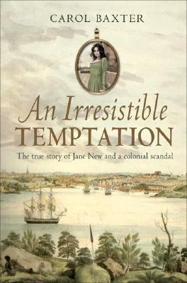 Image for An Irresistible Temptation : The true Story of Jane New and a Colonial Scandal