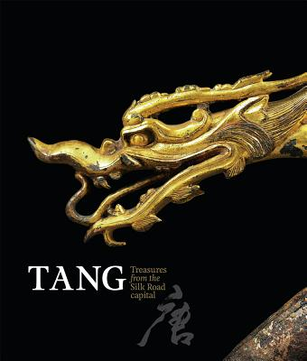 Image for Tang: Treasures from the Silk Road Capital