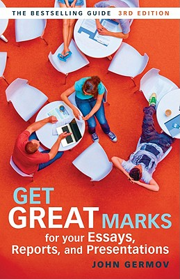 Image for Get Great Marks for Your Essays, Reports, and Presentations