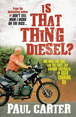 Image for Is That Thing Diesel?: One Man, One Bike and the First Lap Around Australia on U