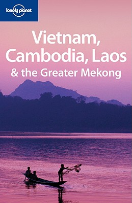 Image for Lonely Planet Vietnam Cambodia Laos & the Greater Mekong (Multi Country Guide)