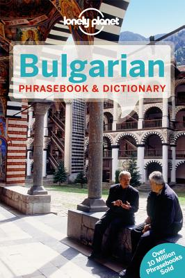 Lonely Planet Bulgarian Phrasebook & Dictionary, Lonely Planet; Alexander, Ronelle