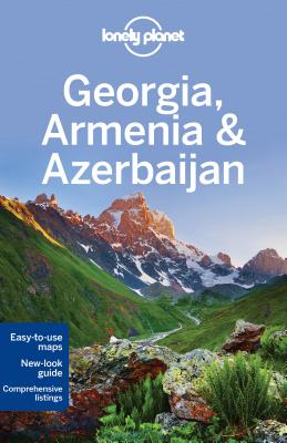 Lonely Planet Georgia, Armenia & Azerbaijan (Travel Guide), Lonely Planet; Jones, Alex; Masters, Tom; Maxwell, Virginia; Noble, John
