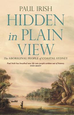Image for Hidden in Plain View: The Aboriginal People of Coastal Sydney