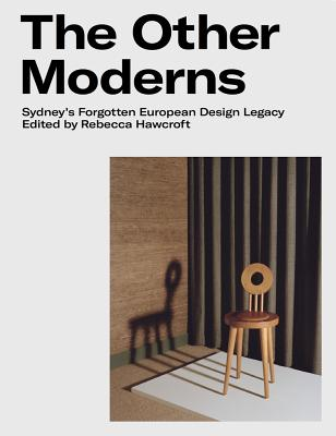 Image for The Other Moderns: Sydney's Forgotten European Design Legacy