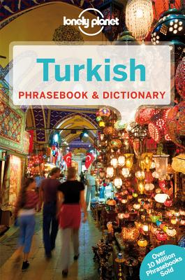 Lonely Planet Turkish Phrasebook & Dictionary, Lonely Planet; Kurklu, Arzu