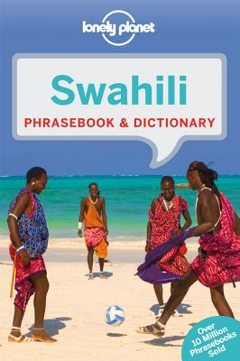 Lonely Planet Swahili Phrasebook & Dictionary, Lonely Planet; Benjamin, Martin