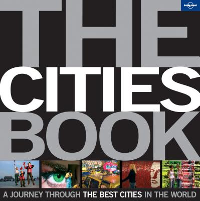 The Cities Book Mini: A Journey Through the Best Cities in the World (Lonely Planet), Lonely Planet