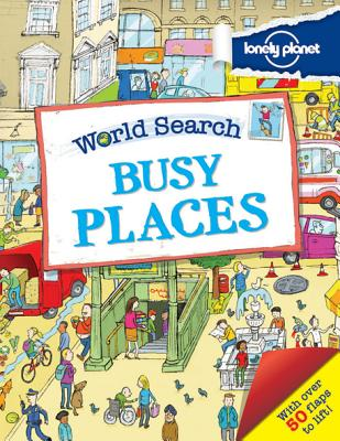 World Search - Busy Places (Lonely Planet Kids), Lonely Planet Kids